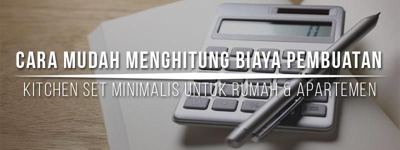 Cara mudah menghitung biaya kitchen set minimalis mudah for Biaya kitchen set per meter